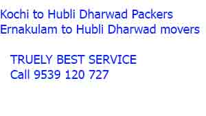 Packers and Movers Kochi to Hubli Dharwad